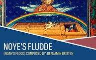 Noyes Fludde (Noah's Flood)